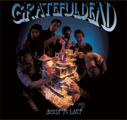 The Grateful Dead Were Built To Last Album Cover